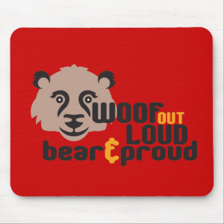Woof Out Loud Bear and Proud Mouse Pad