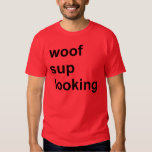 Woof Sup Looking Gay Cruise Shirt Circuit Party