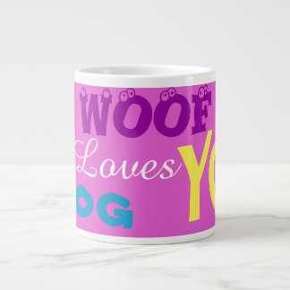 """WOOF This Dog Loves You"" Jumbo Coffee Mugs"