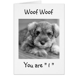 "WOOF WOOF YOU ARE ""ONE"" LITTLE ONE HAVE FUN CARD"