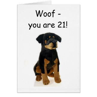 WOOF - YOU ARE 21! HOWLING GOOD TIME GREETING CARD