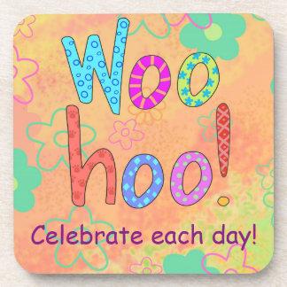 WooHoo Celebrate each day Word Text Art Drink Coaster