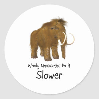 Wooly Mammoths Do It Slower Classic Round Sticker