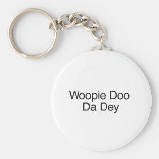 Woopie Doo Da Dey Key Chain