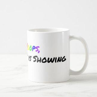 Woops My Gay Is Showing Coffee Mug