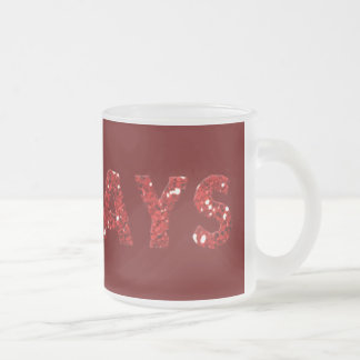 word08 RED WHITE ALWAYS WORD COMMENT STATEMENT RE Frosted Glass Coffee Mug