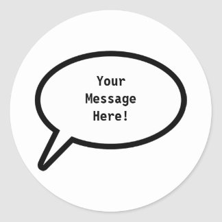 Word Balloon, YourMessageHere! Classic Round Sticker