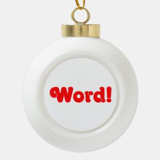 Word! Ceramic Ball Christmas Ornament