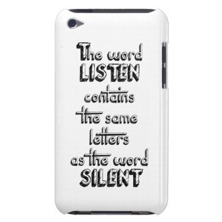 Word LISTEN contains the same letters as SILENT Case-Mate iPod Touch Case