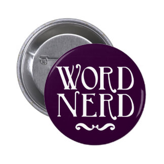 Word Nerd Pinback Button