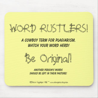 WORD RUSTLERS!, A Cowboy Term For Plagiarism. W... Mouse Pad