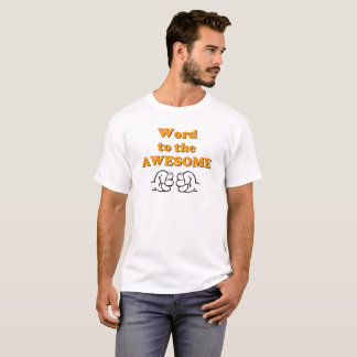 Word to the Awesome T Shirt