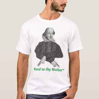 Word to Thy Mother T-Shirt
