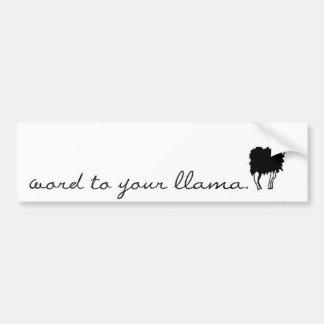 word to your llama bumper sticker! car bumper sticker