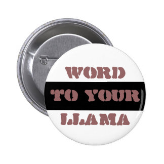 Word to Your Llama Button