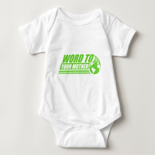 Word to your Mother Baby Bodysuit