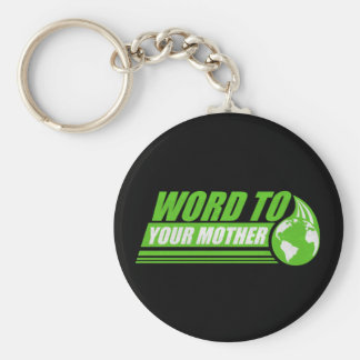 Word to your Mother Basic Round Button Keychain