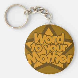 Word to your mother keychain
