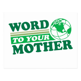 Word To Your Mother Post Card