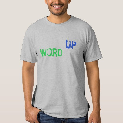 WORD UP TSHIRT