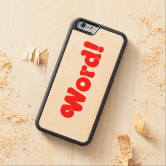 Word! Carved® Maple iPhone 6 Bumper