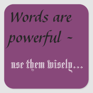 Words are power (2) square sticker