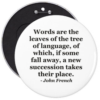 Words are the leaves tree Quote 6 Inch Round Button