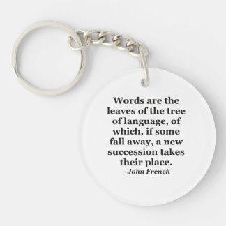 Words are the leaves tree Quote Keychain