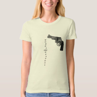 WORDS ARE WEAPONS 2 SHIRTS