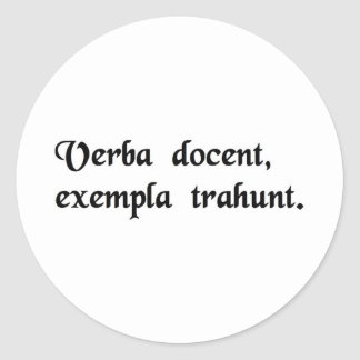 Words instruct, examples lead. classic round sticker