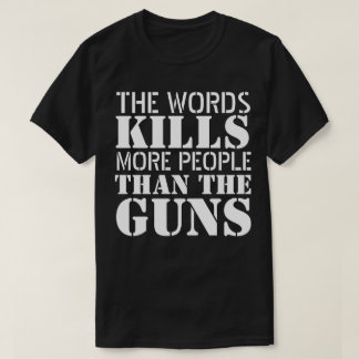 WORDS KILLING T-Shirt