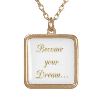 Words of Gold 1 Become Your Dream motivational quo Gold Plated Necklace
