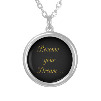 Words of Gold 1 Become Your Dream motivational quo Silver Plated Necklace