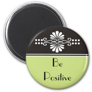 Words Of Motivation - Be Positive 2 Inch Round Magnet