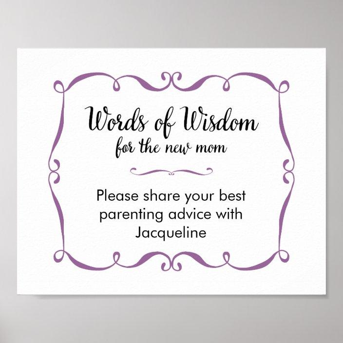Words Of Wisdom Advice For New Mom Sign Zazzle Com