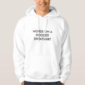 Words on a Hooded Sweatshirt