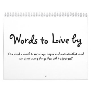 Words to Live by:   One Word a Month Wall Calendars