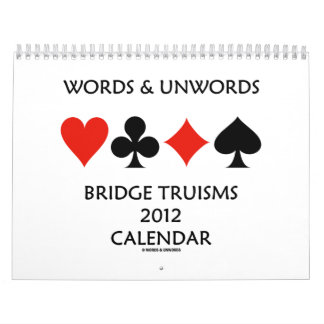 Words & Unwords Bridge Truisms 2012 Calendar
