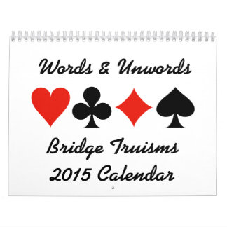 Words & Unwords Bridge Truisms 2015 Calendar