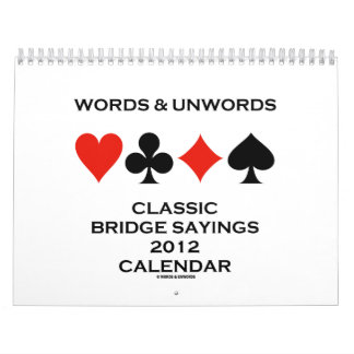 Words & Unwords Classic Bridge Sayings 2012 Calendar