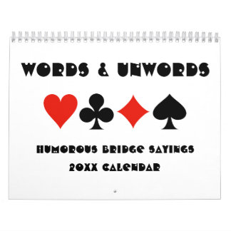 Words & Unwords Humorous Bridge Sayings 20XX Calendar