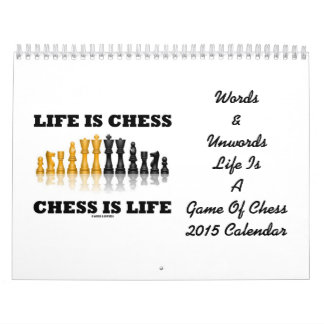 Words & Unwords Life Is A Game Of Chess 2015 Clndr Wall Calendars