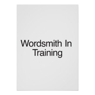 Wordsmith In Training Poster
