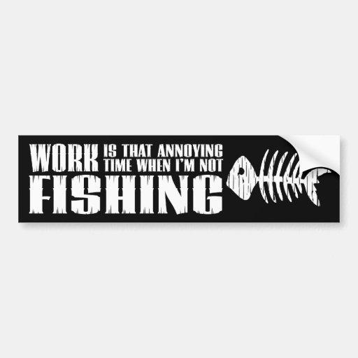 Work And Fishing Bumper Sticker
