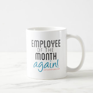 Work at Home Employee of the Month Again Coffee Mug