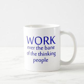 work bane people thinking taza