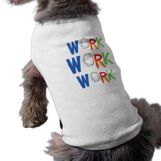 Work business employment job worker art words T-Shirt
