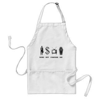 Work, Buy, Consume, Die - The circle of Life Adult Apron