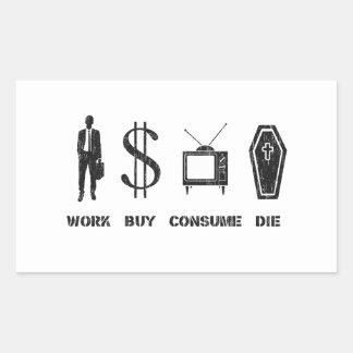Work, Buy, Consume, Die - The circle of Life Rectangular Sticker