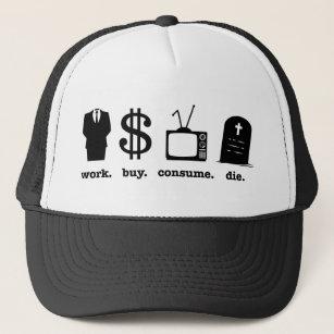 56b24103c7d work buy consume die trucker hat